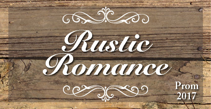 Prom Will Be Held On Saturday March 25 From 630 To 11 Pm At The Nagel Emporium Abbey Farms In Aurora This Years Theme Is Rustic Romance